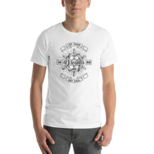 Let Your Dreams Set Sail White Shirt